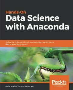 Hands-On Data Science with Anaconda: Utilize the right mix of tools to create high-performance data science applications-cover
