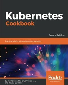 Kubernetes Cookbook: Practical solutions to container orchestration, 2nd Edition-cover