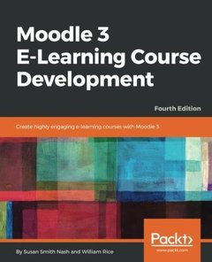 Moodle 3 E-Learning Course Development: Create highly engaging e-learning courses with Moodle 3, 4th Edition-cover