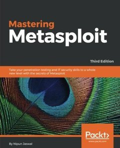 Mastering Metasploit : Take your penetration testing and IT security skills to a whole new level with the secrets of Metasploit, 3/e (Paperback)-cover
