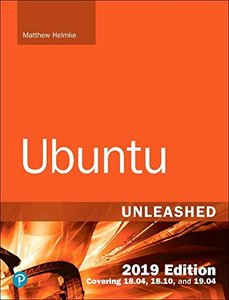 Ubuntu Unleashed 2019 Edition: Covering 18.04, 18.10, 19.04 (13th Edition)-cover