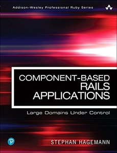 Component-Based Rails Applications: Large Domains Under Control (Addison-Wesley Professional Ruby Series)-cover