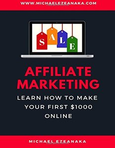 Affiliate Marketing: Learn How to Make Your First $1000 Online-cover