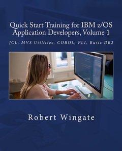 Quick Start Training for IBM z/OS Application Developers, Volume 1-cover