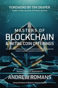 Masters of Blockchain & Initial Coin Offerings: The rise of Bitcoin, Ethereum, ICOs, cryptocurrencies, token economies and what that means for startups, corporations and investors-cover