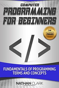 Computer Programming for Beginners: Fundamentals of Programming Terms and Concepts-cover