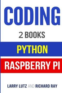 Coding: The Bible: 2 Manuscripts - Python and Raspberry PI-cover