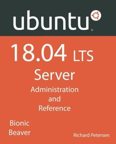 Ubuntu 18.04 LTS Server: Administration and Reference-cover