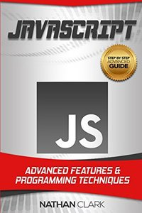 JavaScript: Advanced Features and Programming Techniques (Step-By-Step JavaScript) (Volume 3)-cover