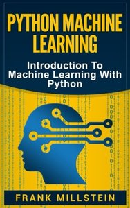 Python Machine Learning: Introduction To Machine Learning With Python-cover
