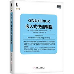 GNU/Linux 嵌入式快速編程 (GNU/Linux Rapid Embedded Programming)-cover