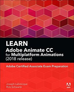 Learn Adobe Animate CC for Multiplatform Animations: Adobe Certified Associate Exam Preparation (Adobe Certified Associate (ACA))-cover