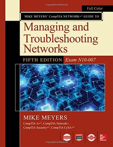 Mike Meyers CompTIA Network Guide to Managing and Troubleshooting Networks Fifth Edition (Exam N10-007)-cover