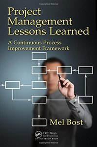 Project Management Lessons Learned: A Continuous Process Improvement Framework-cover