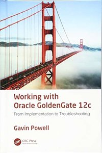Working with Oracle GoldenGate 12c: From Implementation to Troubleshooting-cover