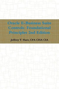 Oracle E-Business Suite Controls: Foundational Principles 2nd Edition-cover