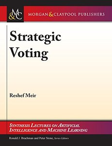 Strategic Voting (Synthesis Lectures on Artificial Intelligence and Machine Learning)-cover
