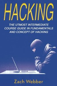 Hacking: The Utmost Intermediate Course Guide in the Concepts and Fundamentals of Hacking (Volume 2)-cover