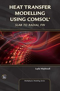 Heat Transfer Modelling Using COMSOL: Slab to Radial Fin-cover