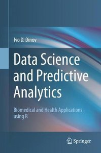 Data Science and Predictive Analytics: Biomedical and Health Applications using R-cover
