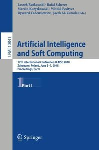 Artificial Intelligence and Soft Computing: 17th International Conference, ICAISC 2018, Zakopane, Poland, June 3-7, 2018, Proceedings, Part I (Lecture Notes in Computer Science)-cover