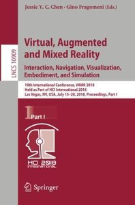 Virtual, Augmented and Mixed Reality: Interaction, Navigation, Visualization, Embodiment, and Simulation: 10th International Conference, VAMR 2018, ... Part I (Lecture Notes in Computer Science)-cover