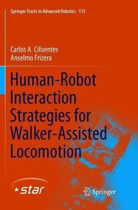 Human-Robot Interaction Strategies for Walker-Assisted Locomotion (Springer Tracts in Advanced Robotics (Hardcover))-cover