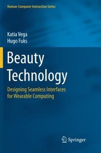 Beauty Technology: Designing Seamless Interfaces for Wearable Computing (Human Computer Interaction)-cover