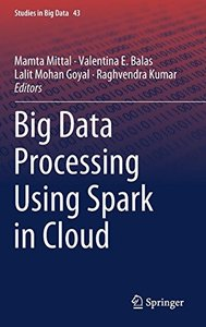 Big Data Processing Using Spark in Cloud (Studies in Big Data)-cover