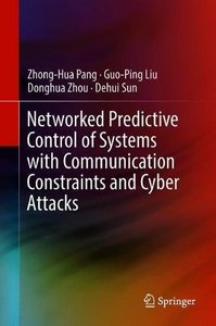 Networked Predictive Control of Systems with Communication Constraints and Cyber Attacks-cover