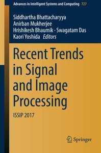 Recent Trends in Signal and Image Processing: ISSIP 2017 (Advances in Intelligent Systems and Computing)-cover