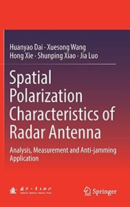 Spatial Polarization Characteristics of Radar Antenna: Analysis, Measurement and Anti-jamming Application-cover