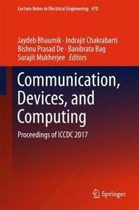 Communication, Devices, and Computing: Proceedings of ICCDC 2017 (Lecture Notes in Electrical Engineering)-cover