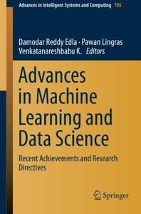 Advances in Machine Learning and Data Science: Recent Achievements and Research Directives (Advances in Intelligent Systems and Computing)-cover
