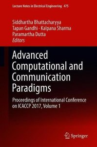 Advanced Computational and Communication Paradigms: Proceedings of International Conference on ICACCP 2017, Volume 1 (Lecture Notes in Electrical Engineering)-cover