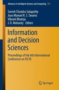 Information and Decision Sciences: Proceedings of the 6th International Conference on FICTA (Advances in Intelligent Systems and Computing)-cover