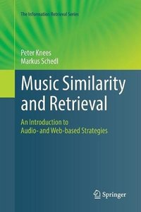 Music Similarity and Retrieval: An Introduction to Audio- And Web-Based Strategies (Information Retrieval)-cover