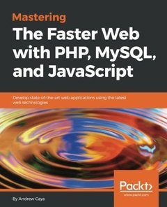 Mastering the Faster Web with PHP, MySQL and JavaScript-cover
