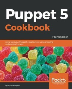 Puppet 5 Cookbook - Fourth Edition: Jump-start your Puppet 5.x deployment using engaging and practical recipes-cover