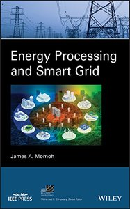 Energy Processing and Smart Grid (IEEE Press Series on Power Engineering)-cover