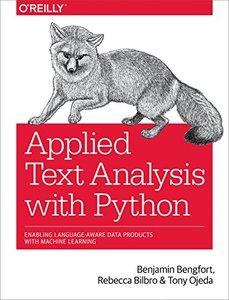 Applied Text Analysis with Python: Enabling Language-Aware Data Products with Machine Learning-cover