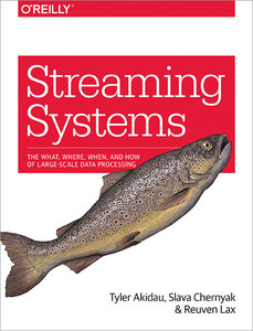 Streaming Systems: The What, Where, When, and How of Large-Scale Data Processing-cover