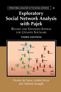 Exploratory Social Network Analysis with Pajek: Revised and Expanded Edition for Updated Software (Structural Analysis in the Social Sciences)-cover
