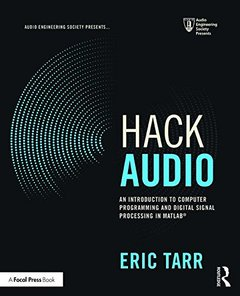 Hack Audio: An Introduction to Computer Programming and Digital Signal Processing in MATLAB (Audio Engineering Society Presents)-cover