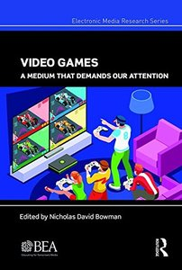 Video Games: A Medium That Demands Our Attention (Electronic Media Research Series)-cover