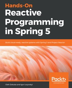 Hands-On Reactive Programming in Spring 5: Build cloud-ready, reactive systems with Spring 5 and Project Reactor-cover