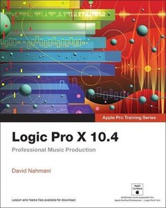Logic Pro X 10.4 - Apple Pro Training Series: Professional Music Production-cover
