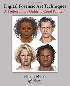 Digital Forensic Art Techniques: A Professional's Guide to Corel Painter-cover