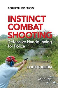 Instinct Combat Shooting: Defensive Handgunning for Police, Fourth Edition-cover