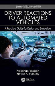 Driver Reactions to Automated Vehicles: A Practical Guide for Design and Evaluation (Transportation Human Factors)-cover